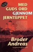 """""""Med Guds ord gjennom jernteppet"""" av Broder Andreas"""