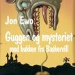 """""""Mysteriet med bukken fra Baskervill"""" av Jon Ewo"""