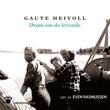 """Drøm om de levende"" av Gaute Heivoll"