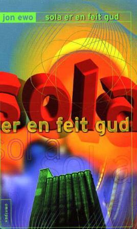 """""""Sola er en feit gud"""" av Jon Ewo"""