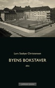 """""""Byens bokstaver - dikt"""" av Lars Saabye Christensen"""