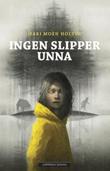 """""""Ingen slipper unna"""" av Mari Moen Holsve"""