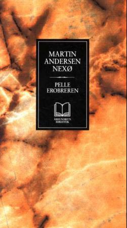 """""""Pelle Erobreren"""" av Martin Andersen Nexø"""