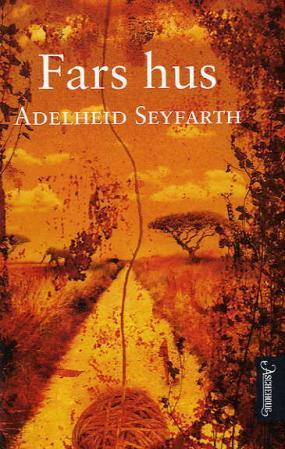 """""""Fars hus"""" av Adelheid Seyfarth"""