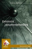 """""""Elektronisk dokumentbehandling"""" av Svein Amblie"""