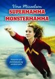 """""""Supermamma, monstermamma historier om familiekaos og småbarnsliv"""" av Vera Micaelsen"""