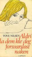 """""""Aldri la dem kle deg forsvarsløst naken"""" av Tove Nilsen"""