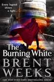 """The burning white"" av Brent Weeks"