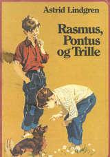 """""""Rasmus, Pontus og Trille"""" av Astrid Lindgren"""