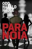 """""""Paranoia - roman"""" av Odd Harald Hauge"""