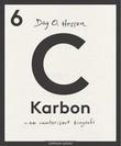 """""""C - karbon"""" av Dag O. Hessen"""