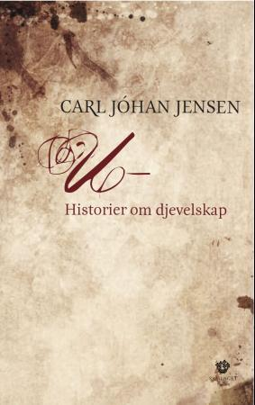 """""""U- - historier om djevelskap"""" av Carl Jóhan Jensen"""