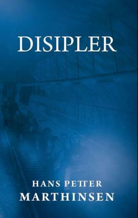 """""""Disipler"""" av Hans Petter Martinsen"""