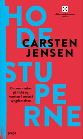 """""""Hodestuperne - om mennesker på flukt og kunsten å motstå tyngdekraftens fristelse"""" av Carsten Jensen"""