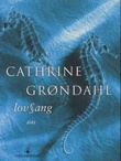 """""""Lovsang - dikt"""" av Cathrine Grøndahl"""