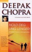 """""""Hold deg ung lenger! - 10 måter å stanse aldringsklokken"""" av Deepak Chopra"""