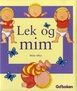 """""""Lek og mim"""" av Hilda Offen"""