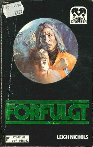 """""""Forfulgt"""" av Leigh Nichols"""