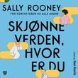 """""""Skjønne verden, hvor er du"""" av Sally Rooney"""