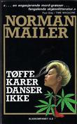"""""""Tøffe karer danser ikke"""" av Norman Mailer"""