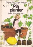 """""""Pia planter - kjerner, frø og andre ting"""" av Christina Björk"""