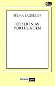 """""""Keiseren av Portugalien - en Värmlandsfortelling"""" av Selma Lagerlöf"""
