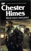 """""""Blind mann med pistol"""" av Chester Himes"""