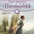 """""""I glasshus"""" av Trine Angelsen"""