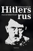"""""""Hitlers rus folk og fører på dop"""" av Norman Ohler"""