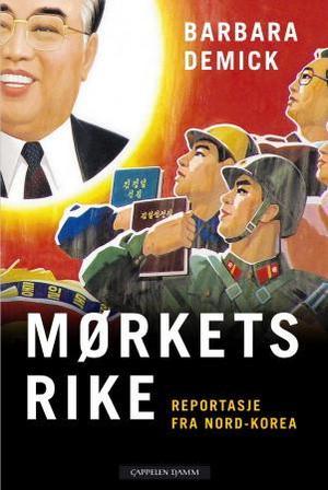 """""""Mørkets rike - reportasje fra Nord-Korea"""" av Barbara Demick"""