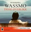 """""""Disse øyeblikk - roman"""" av Herbjørg Wassmo"""