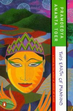 """This Earth of Mankind (The Buru quartet)"" av Pramoedya Ananta Toer"