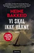 """""""Vi skal ikke våkne"""" av Heine Bakkeid"""