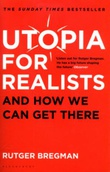 """Utopia for realists and how we can get there"" av Rutger Bregman"