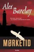 """""""Mørketid"""" av Alex Barclay"""