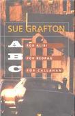 """""""A for alibi ; B for bedrag ; C for Callahan"""" av Sue Grafton"""