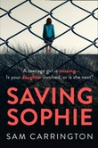 """Saving Sophie - a gripping psychological thriller with a brilliant twist"" av Sam Carrington"