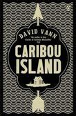 """Caribou Island A Novel"" av David Vann"