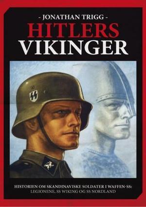 """""""Hitlers vikinger - historien om de nordiske Waffen-SS-enhetene"""" av Jonathan Trigg"""