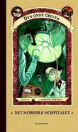 """""""Det horrible hospitalet"""" av Lemony Snicket"""