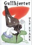 """""""Gullhjertet"""" av Ulf Stark"""