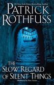 """""""The Slow Regard of Silent Things (Kingkiller Chronicles)"""" av Patrick Rothfuss"""
