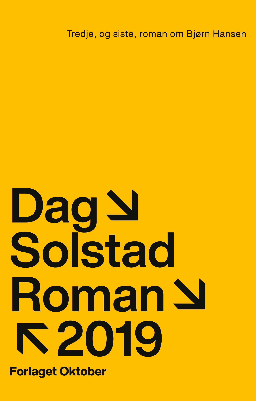 """""""Tredje, og siste, roman om Bjørn Hansen - roman 2019"""" av Dag Solstad"""