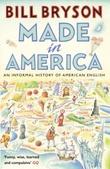 """""""Made in America - an informal history of American English"""" av Bill Bryson"""
