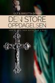 """""""Den store oppdagelsen - vår vei til Den katolske kirke"""" av Ulf Ekman"""