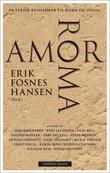 """""""Amor Roma - en lyrisk reisefører til Roma og Italia"""" av Erik Fosnes Hansen"""