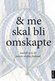"""""""& me skal bli omskapte - roman"""" av Mariell Øyre"""