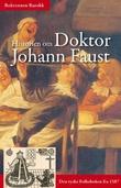 """""""Historien om doktor Johann Faust - den vidt beryktede trollmann og svartekunstner"""""""