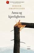 """""""Anna og kjærligheten - roman"""" av Birger Emanuelsen"""