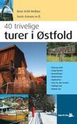 """""""40 trivelige turer i Østfold"""" av Knut Arild Melbøe"""